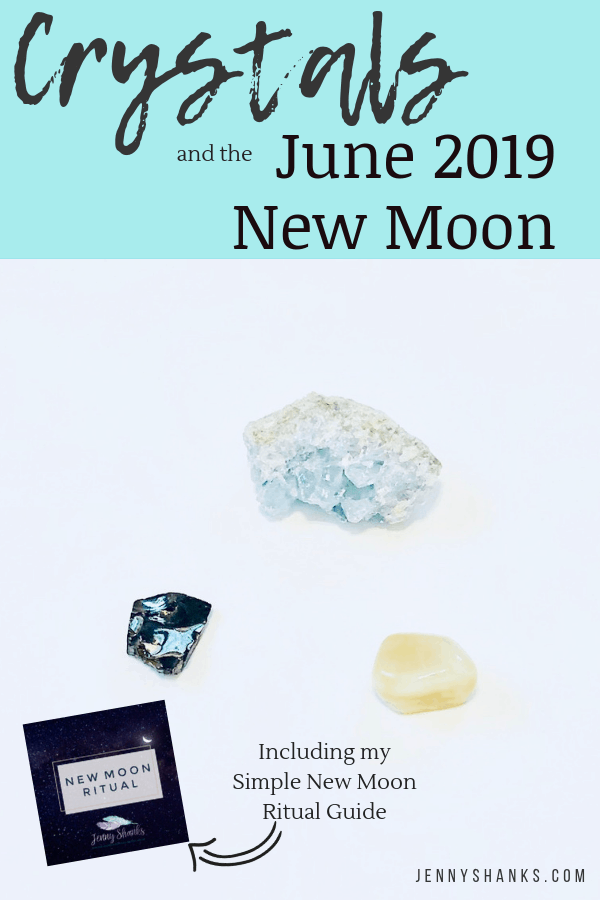crystals and the June 2019 new moon