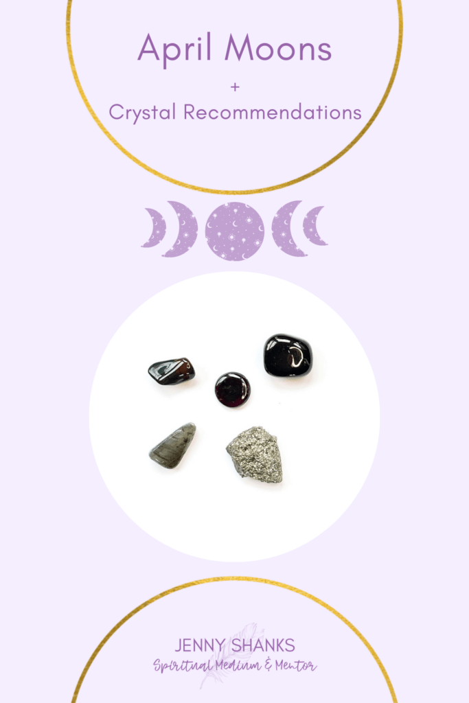 April moons and crystal guidance